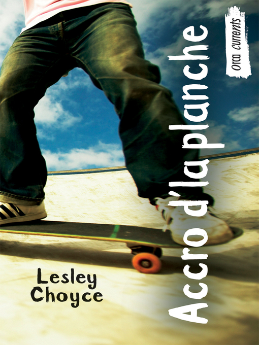 Title details for Accro d'la planche by Lesley Choyce - Available