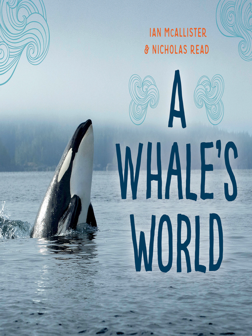 Title details for A Whale's World by Ian McAllister - Wait list