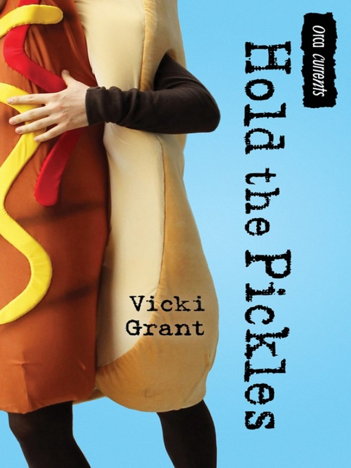 Title details for Hold the Pickles by Vicki Grant - Available