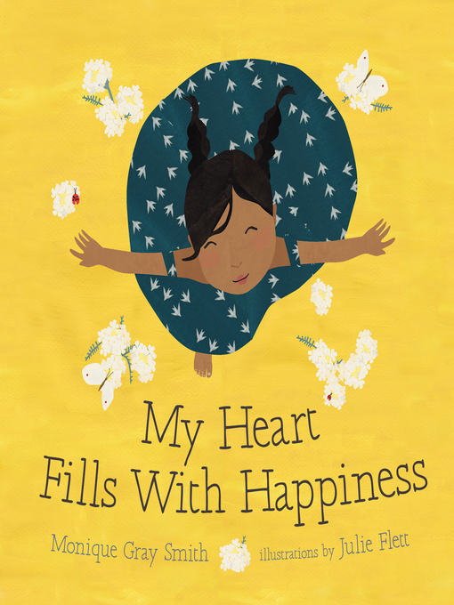 Title details for My Heart Fills with Happiness by Monique Gray Smith - Wait list