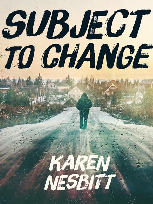 Title details for Subject to Change by Karen Nesbitt - Available