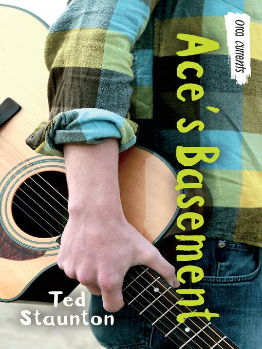 Title details for Ace's Basement by Ted Staunton - Wait list