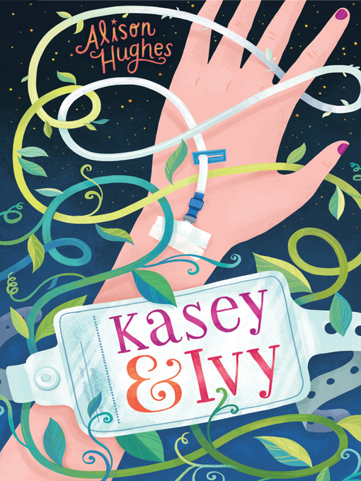 Title details for Kasey & Ivy by Alison Hughes - Available