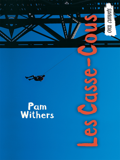 Title details for Les Casse-Cous by Pam Withers - Available