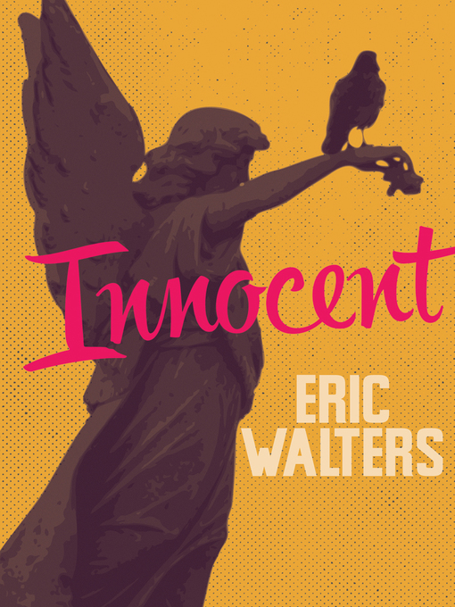 Title details for Innocent by Eric Walters - Available