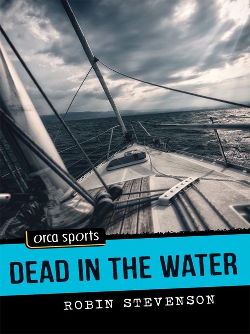 Title details for Dead in the Water by Robin Stevenson - Available