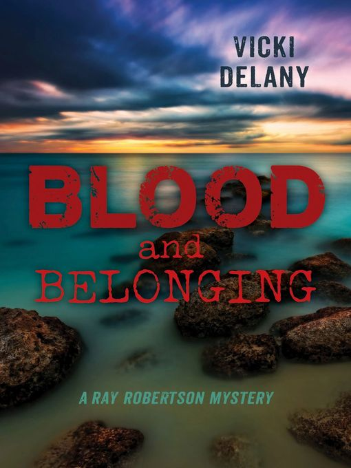 Title details for Blood and Belonging by Vicki Delany - Available