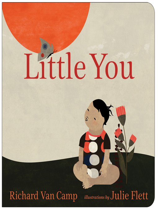 Title details for Little You by Richard Van Camp - Available