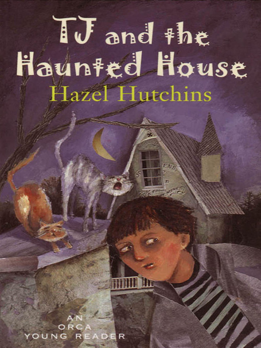 Title details for Tj and The Haunted House by Hazel Hutchins - Available