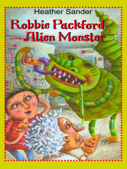 Title details for Robbie Packford - Alien Monster by Heather Sander - Available