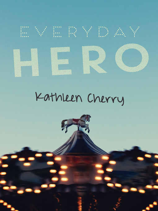 Title details for Everyday Hero by Kathleen Cherry - Available
