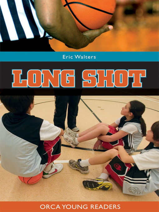 Title details for Long Shot by Eric Walters - Available