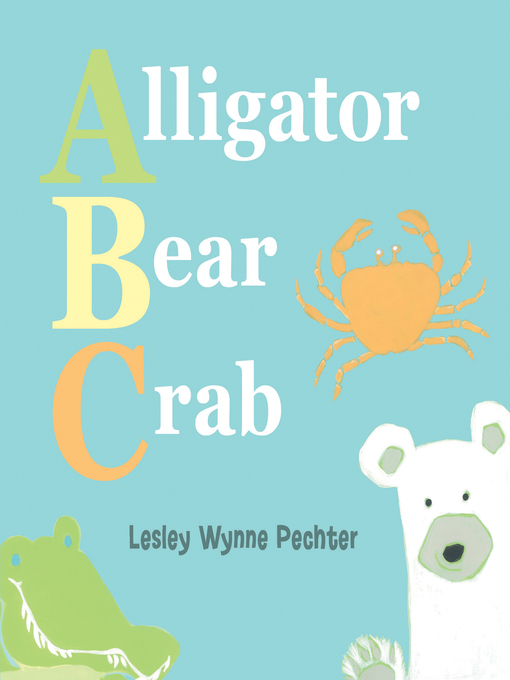 Title details for Alligator, Bear, Crab by Lesley Petcher - Available