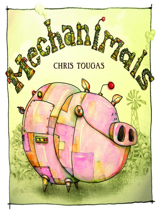 Title details for Mechanimals by Chris Tougas - Available