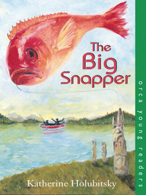 Title details for The Big Snapper by Katherine Holubitsky - Available