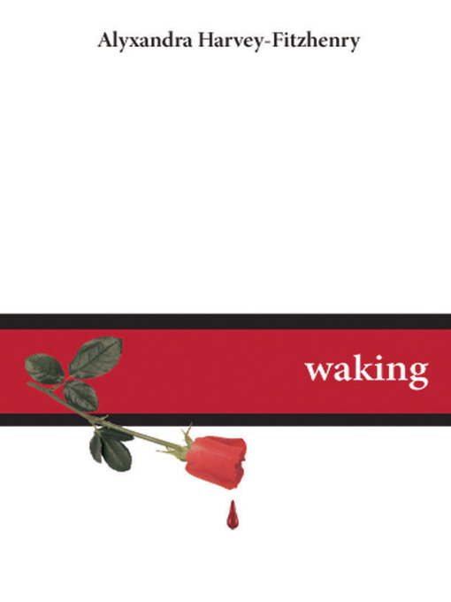 Title details for Waking by Alyxandra Harvey-Fitzhenry - Available