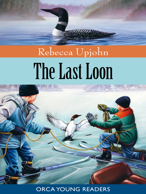 Title details for The Last Loon by Rebecca Upjohn - Available