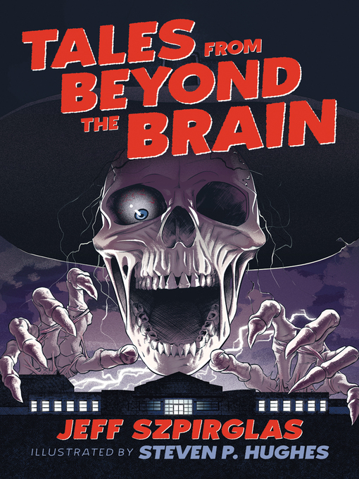 Title details for Tales from Beyond the Brain by Jeff Szpirglas - Available