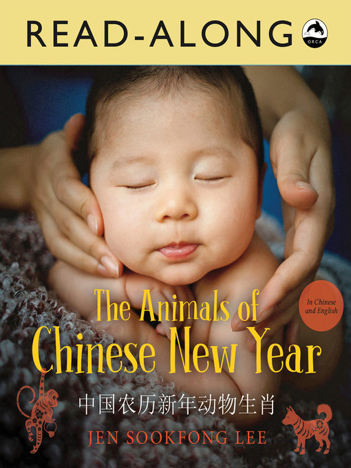 Title details for The Animals of Chinese New Year by Jen Sookfong Lee - Available