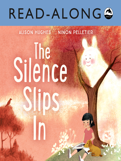 Title details for The Silence Slips In by Alison Hughes - Available