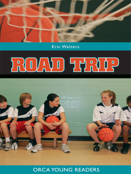 Title details for Road Trip by Eric Walters - Available