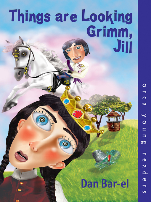 Title details for Things Are Looking Grimm, Jill by Dan Bar-el - Available