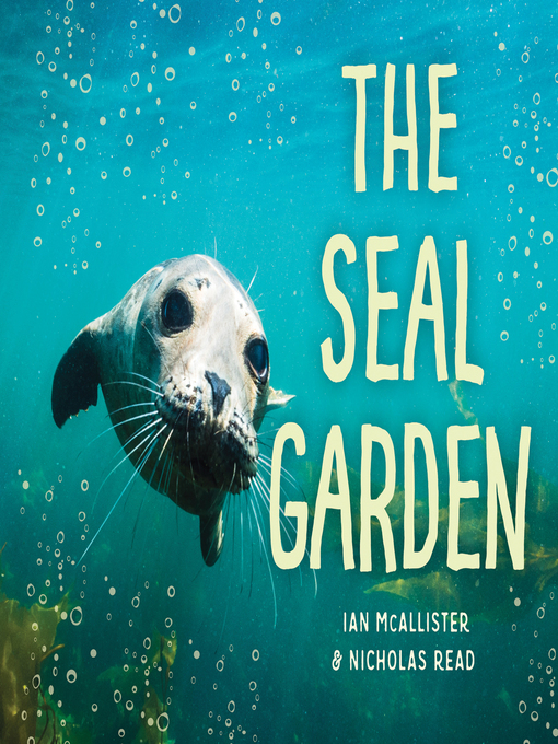 Title details for The Seal Garden by Ian McAllister - Wait list