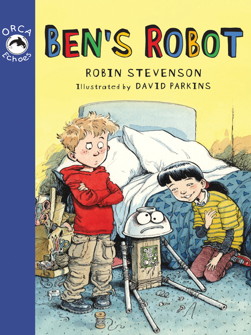 Title details for Ben's Robot by Robin Stevenson - Available