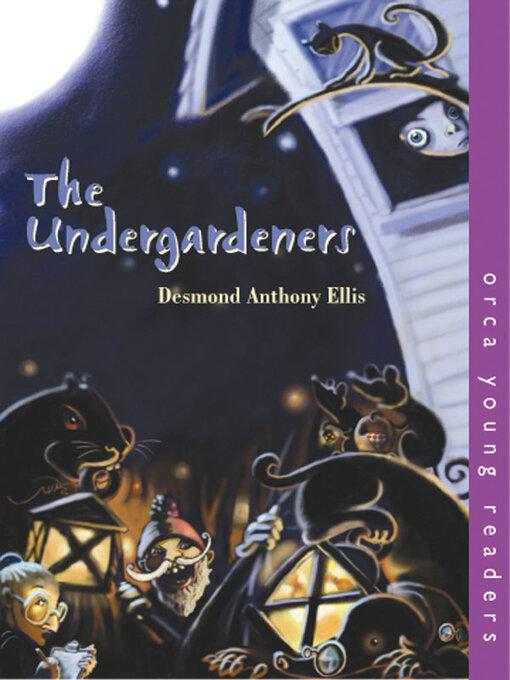 Title details for Undergardeners by Desmond Ellis - Available