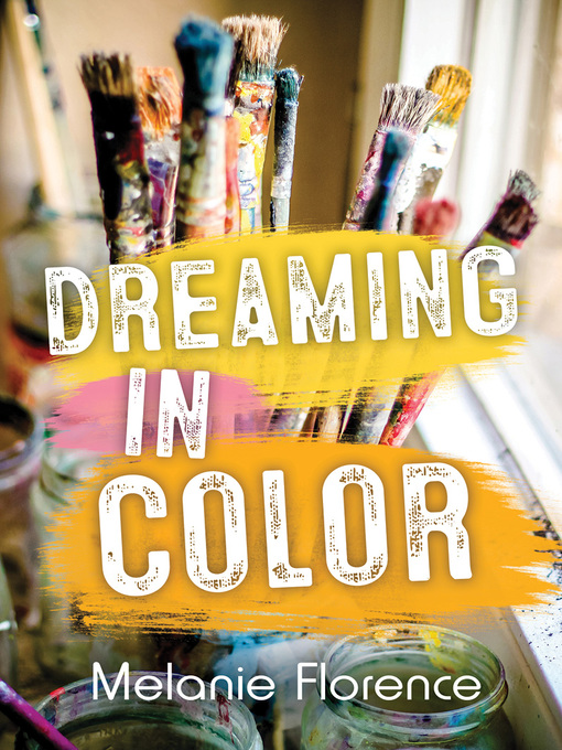 Title details for Dreaming in Color by Melanie Florence - Available