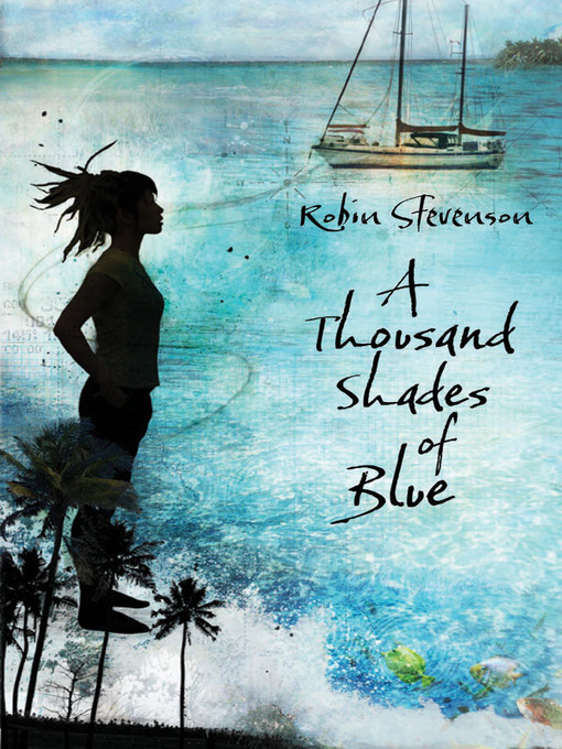Title details for A Thousand Shades of Blue by Robin Stevenson - Available
