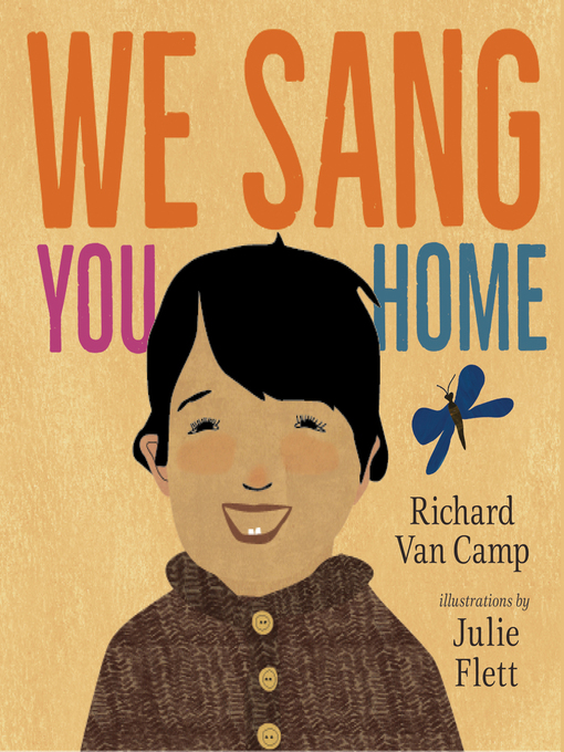 Title details for We Sang You Home by Richard Van Camp - Available