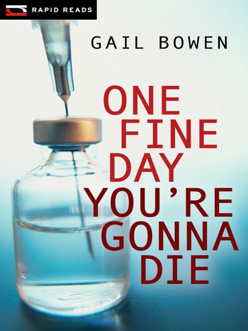Title details for One Fine Day You're Gonna Die by Gail Bowen - Available