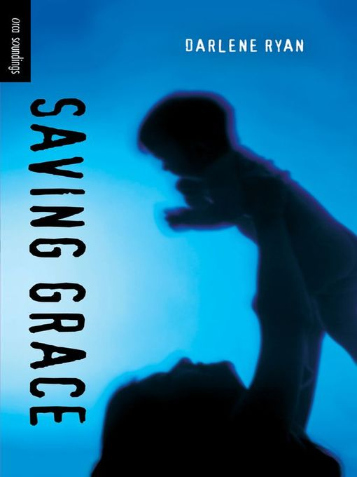 Title details for Saving Grace by Darlene Ryan - Available