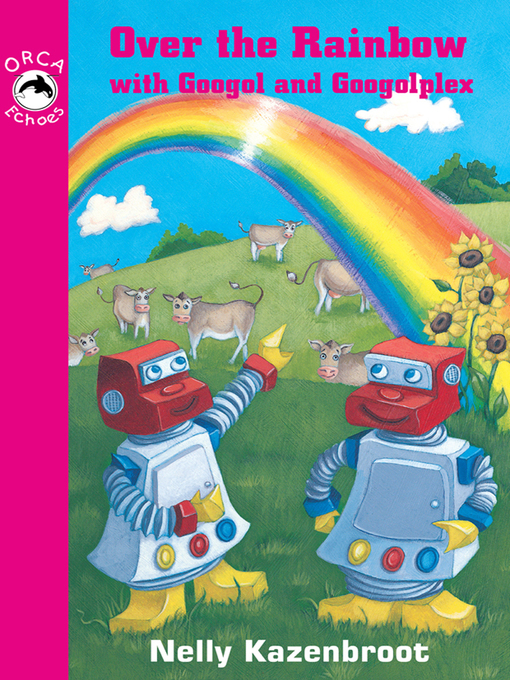 Title details for Over the Rainbow with Googol and Googolplex by Nelly Kazenbroot - Available
