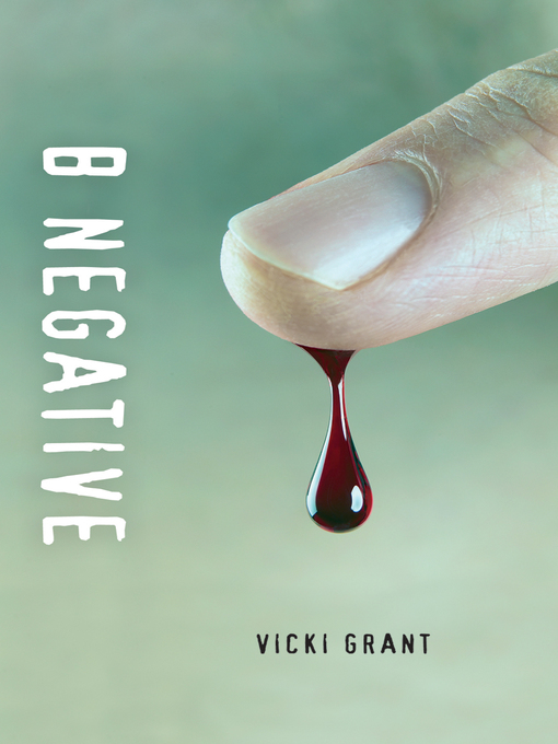 Title details for B Negative by Vicki Grant - Available