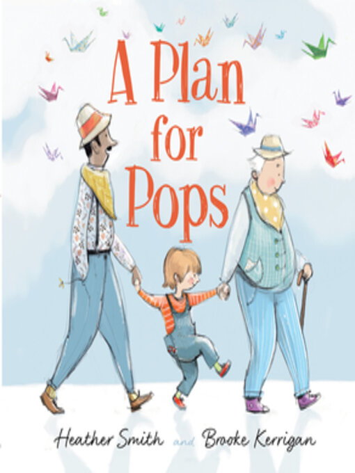 Title details for A Plan for Pops by Heather Smith - Available