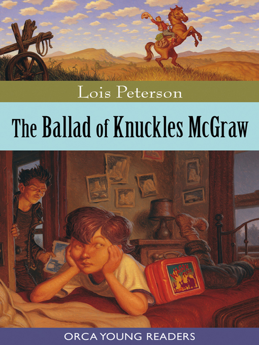 Title details for The Ballad of Knuckles McGraw by Lois Peterson - Available