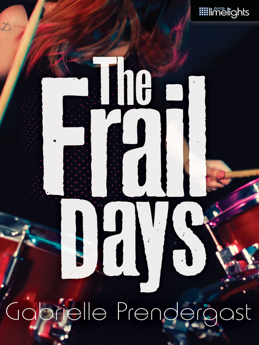 Title details for The Frail Days by Gabrielle Prendergast - Available