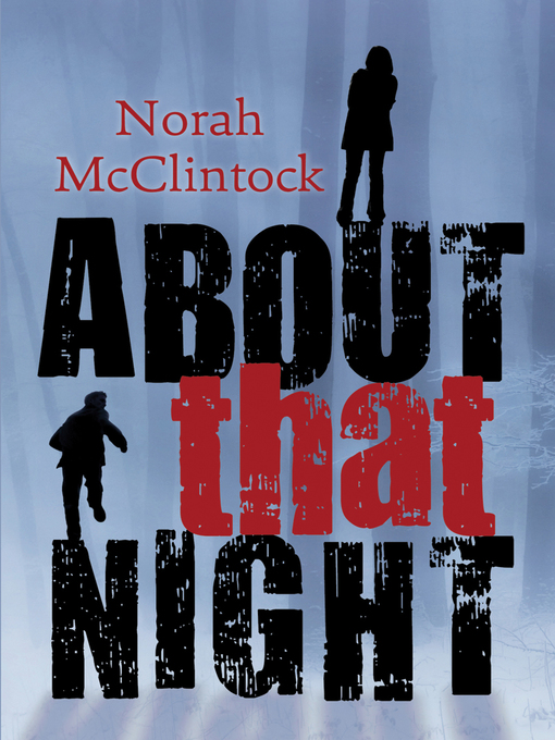 Title details for About That Night by Norah McClintock - Available