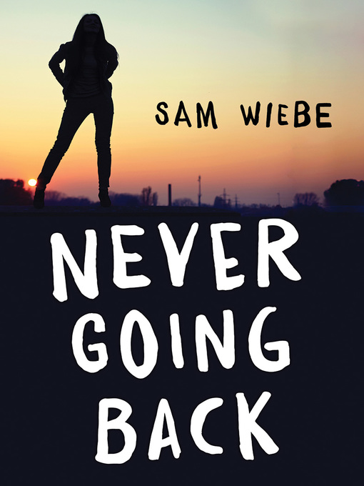 Title details for Never Going Back by Sam Wiebe - Available