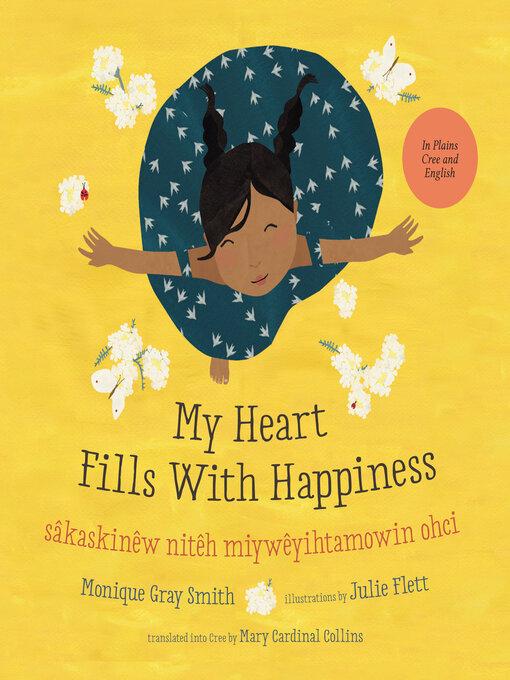 My Heart Fills With Happiness / sâkaskinêw nitêh miywêyihtamowin ohci by Monique Gray Smith