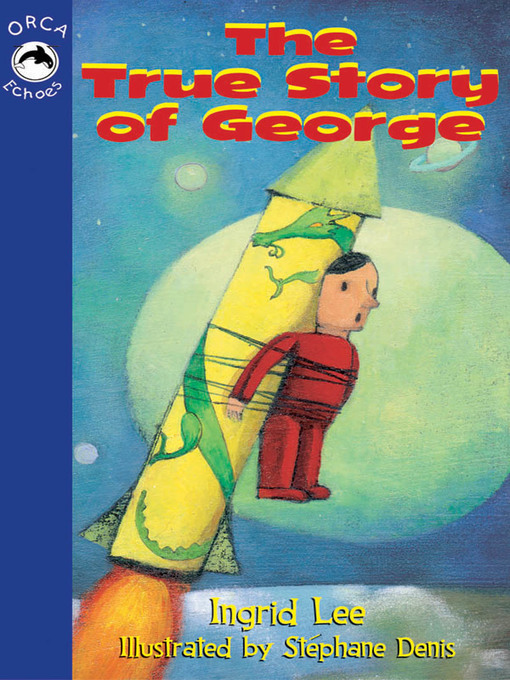 Title details for True Story of George by Ingrid Lee - Available