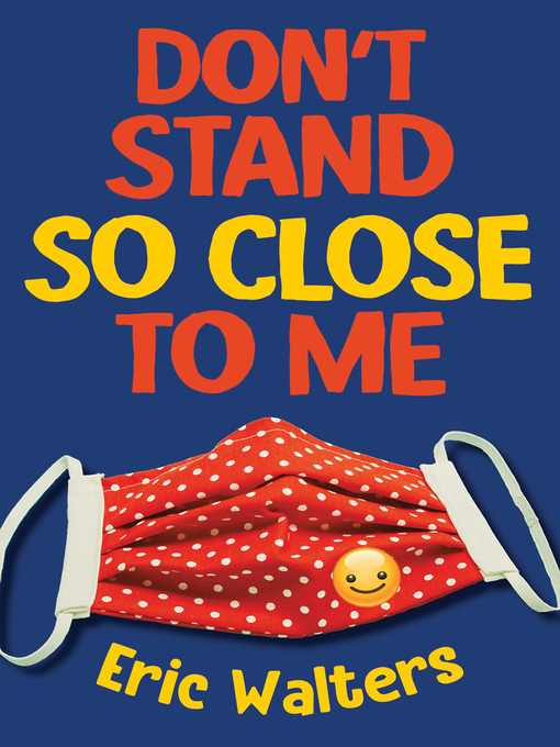Title details for Don't Stand So Close to Me by Eric Walters - Wait list