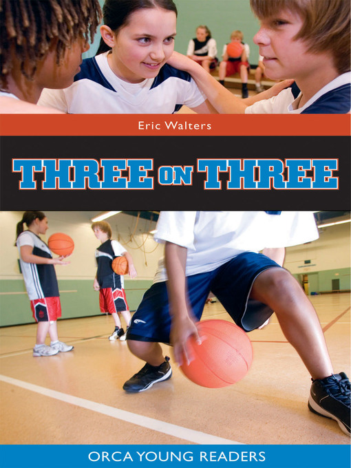 Title details for Three on Three by Eric Walters - Available