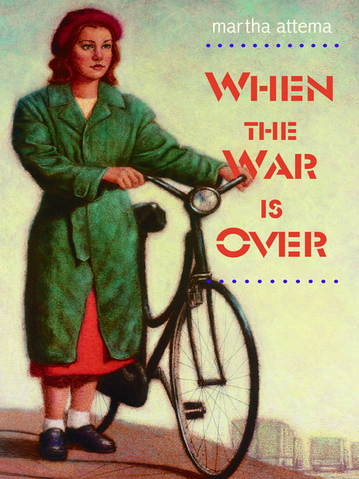 Title details for When The War Is Over by Martha Attema - Available