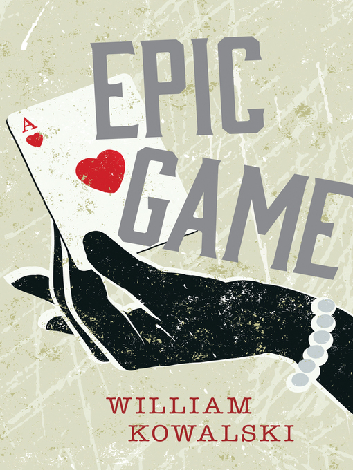 Title details for Epic Game by William Kowalski - Available