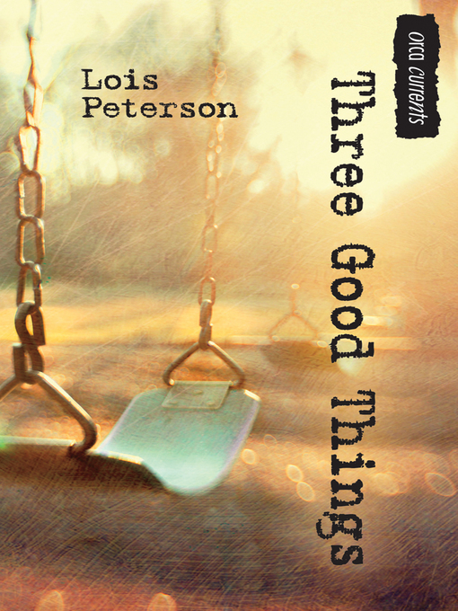 Title details for Three Good Things by Lois Peterson - Available