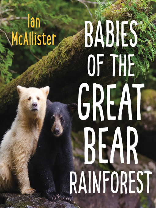 Title details for Babies of the Great Bear Rainforest by Ian McAllister - Wait list