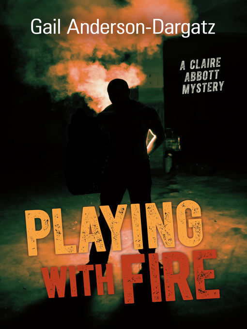 Title details for Playing With Fire by Gail Anderson-Dargatz - Available